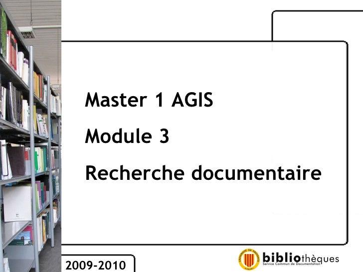 Master 1 AGIS Module 3 Recherche documentaire 2009-2010