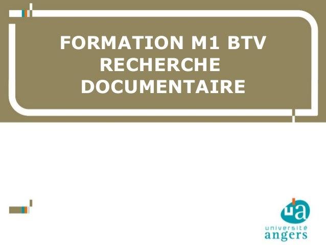 28/11/14  Service Commun de la Documentation  1  FORMATION M1 BTV  RECHERCHE  DOCUMENTAIRE