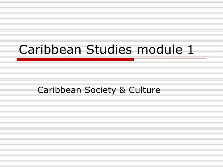 a study of the caribbean history culture and globalization Globalization in the caribbean globalization refers to the emergence in the twentieth century, of a global community caribbean crucible: history, culture, and globalization kevin a yelvington in the present age of globalization.