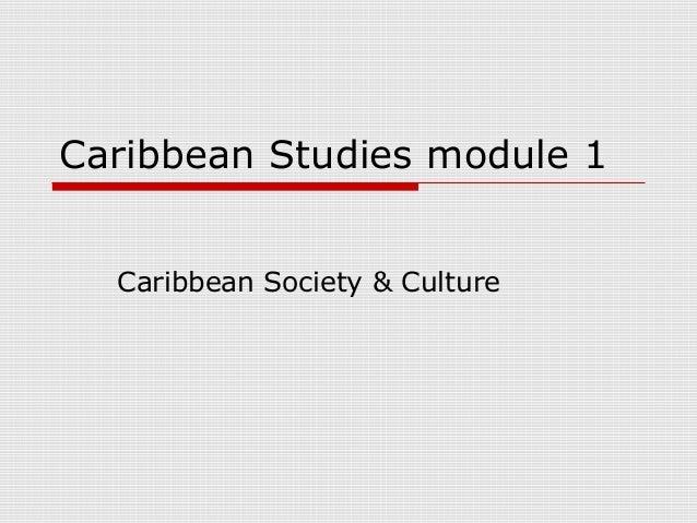 Caribbean Studies module 1 Caribbean Society & Culture