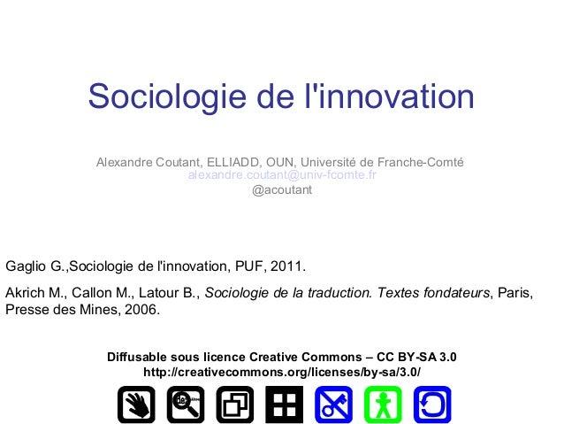 Sociologie de l'innovation Alexandre Coutant, ELLIADD, OUN, Université de Franche-Comté alexandre.coutant@univ-fcomte.fr @...