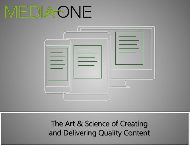 The Art & Science of Creating and Delivering Quality Content