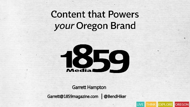 Garrett@1859magazine.com | @BendHiker Garrett Hampton