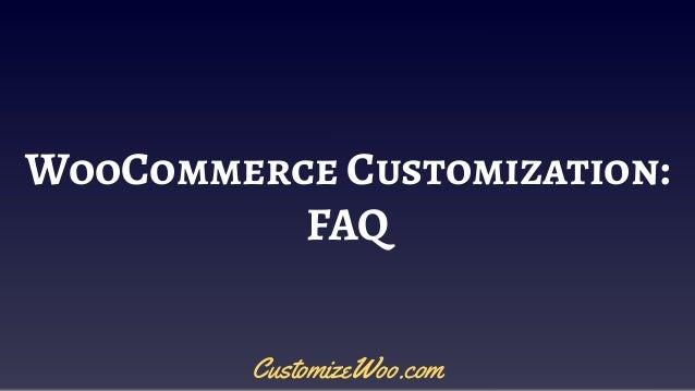 WooCommerce Customization: FAQ CustomizeWoo.com