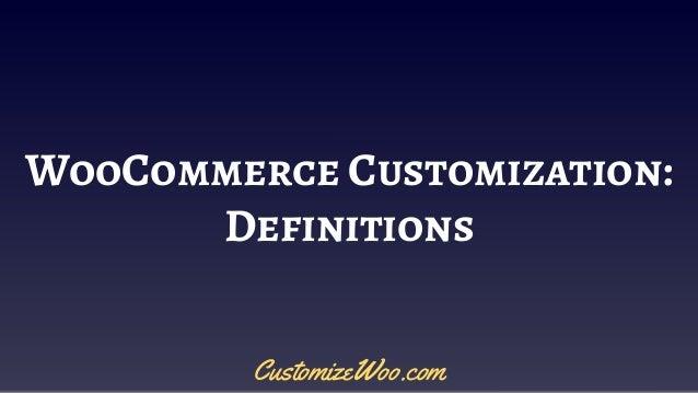 WooCommerce Customization: Definitions CustomizeWoo.com