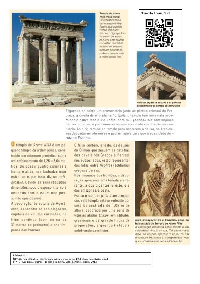Templo Atena Niké Bibliografia: NUNES, Paulo Simões – História da Cultura e das Artes 10. Lisboa, Raiz Editora, s/d. PINTO...