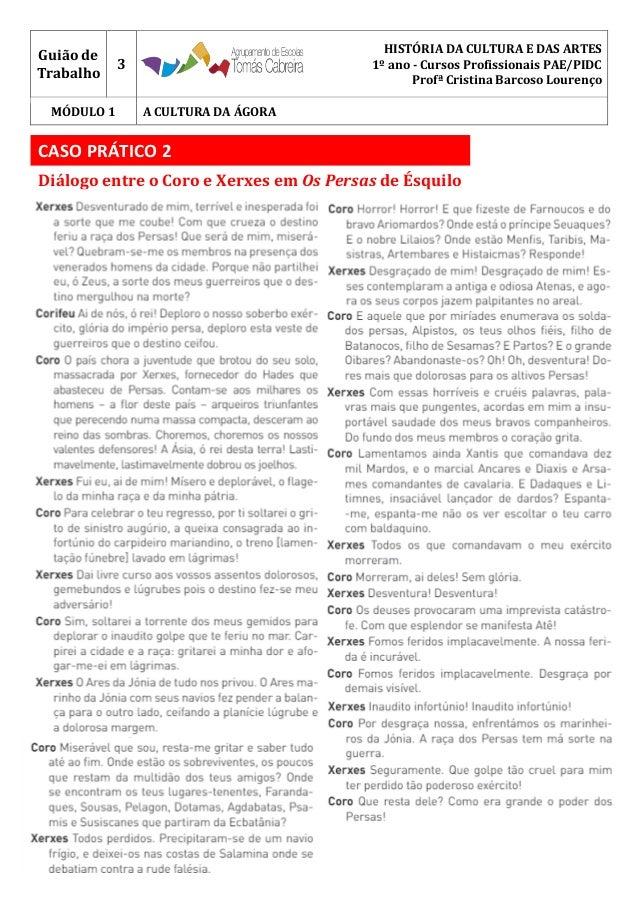 Guião de Trabalho 3 HISTÓRIA DA CULTURA E DAS ARTES 1º ano - Cursos Profissionais PAE/PIDC Profª Cristina Barcoso Lourenço...