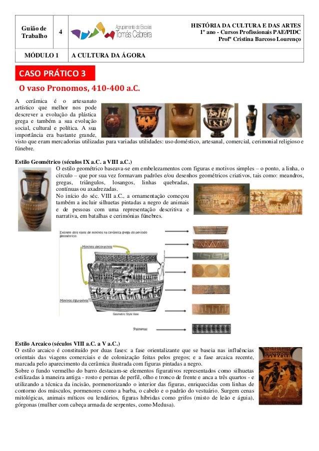 Guião de Trabalho 4 HISTÓRIA DA CULTURA E DAS ARTES 1º ano - Cursos Profissionais PAE/PIDC Profª Cristina Barcoso Lourenço...