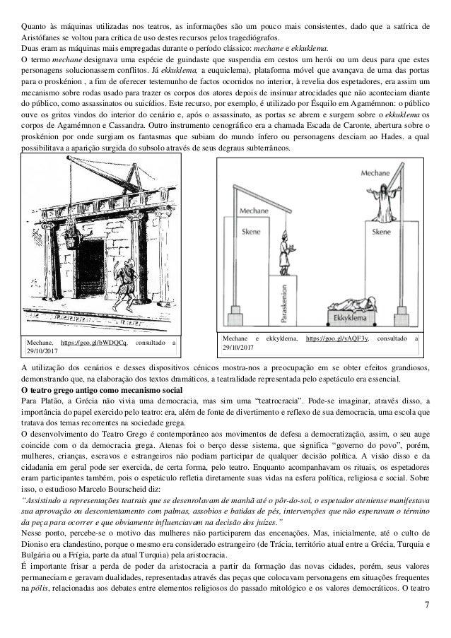 7 Mechane e ekkyklema, https://goo.gl/yAQF3y, consultado a 29/10/2017 Quanto às máquinas utilizadas nos teatros, as inform...