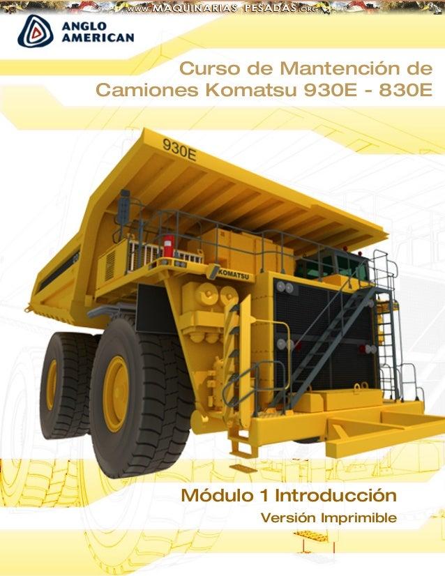 Curso de Mantención de Camiones Komatsu 930E - 830E  Módulo 1 Introducción Versión Imprimible