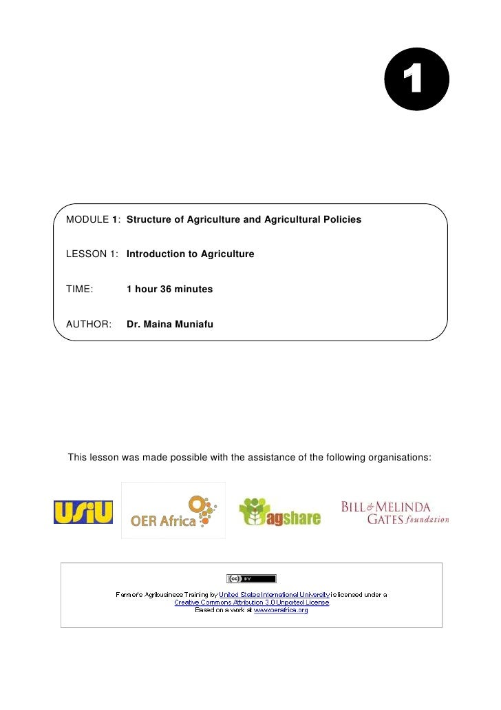 1MODULE 1: Structure of Agriculture and Agricultural PoliciesLESSON 1: Introduction to AgricultureTIME:        1 hour 36 m...