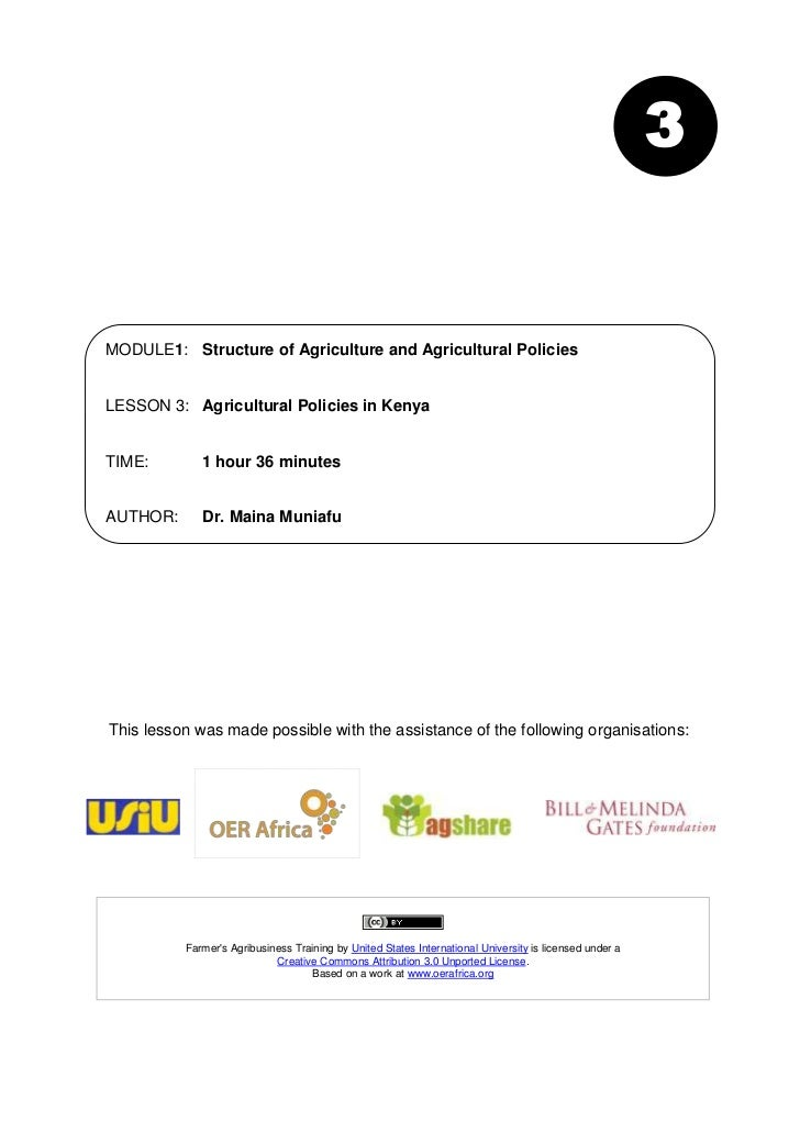 3MODULE1: Structure of Agriculture and Agricultural PoliciesLESSON 3: Agricultural Policies in KenyaTIME:        1 hour 36...