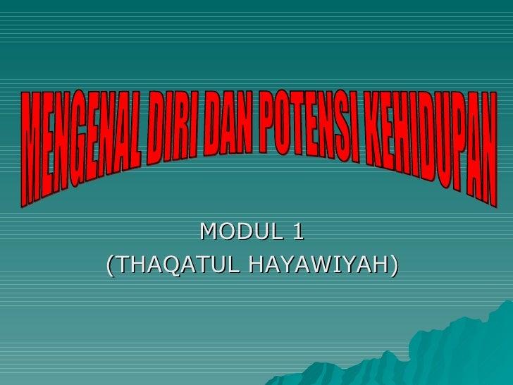 MODUL 1 (THAQATUL HAYAWIYAH) MENGENAL DIRI DAN POTENSI KEHIDUPAN