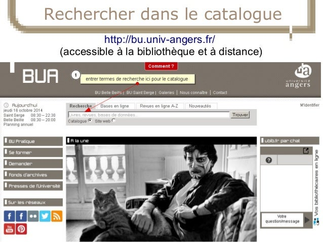 23/10/14  Service Commun de la Documentation  10  Rechercher dans le catalogue  http://bu.univ-angers.fr/  (accessible à l...