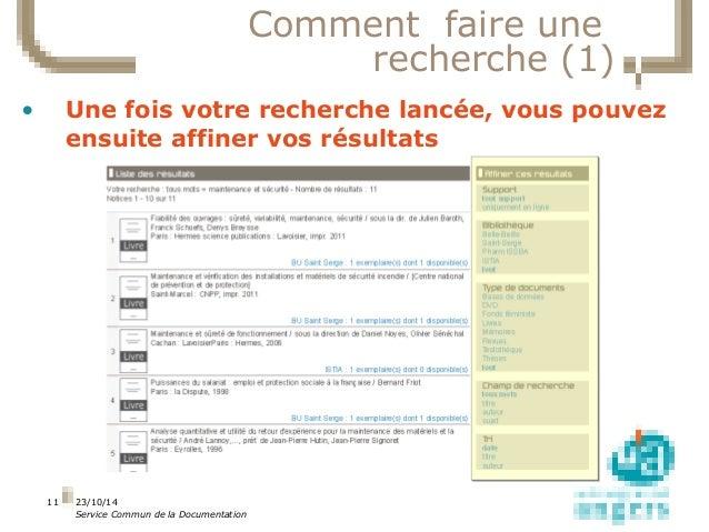 23/10/14  Service Commun de la Documentation  11  Comment faire une  recherche (1)  • Une fois votre recherche lancée, vou...