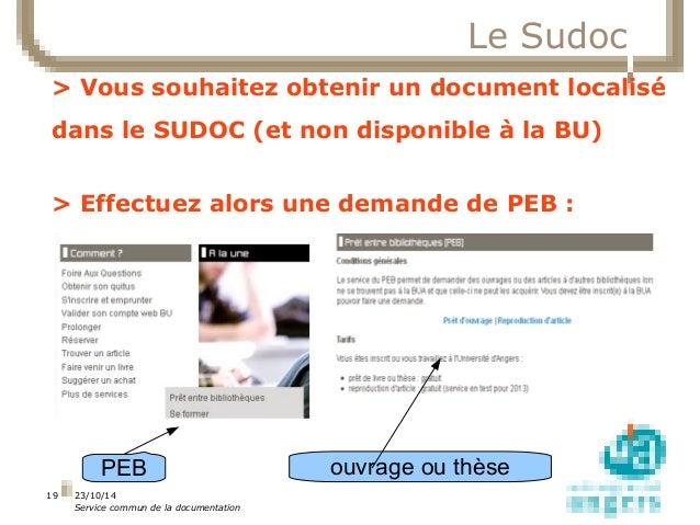 23/10/14  Service commun de la documentation  19  Le Sudoc  > Vous souhaitez obtenir un document localisé  dans le SUDOC (...