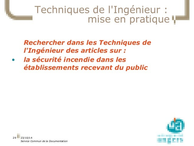 23/10/14  Service Commun de la Documentation  29  Techniques de l'Ingénieur :  mise en pratique  Rechercher dans les Techn...