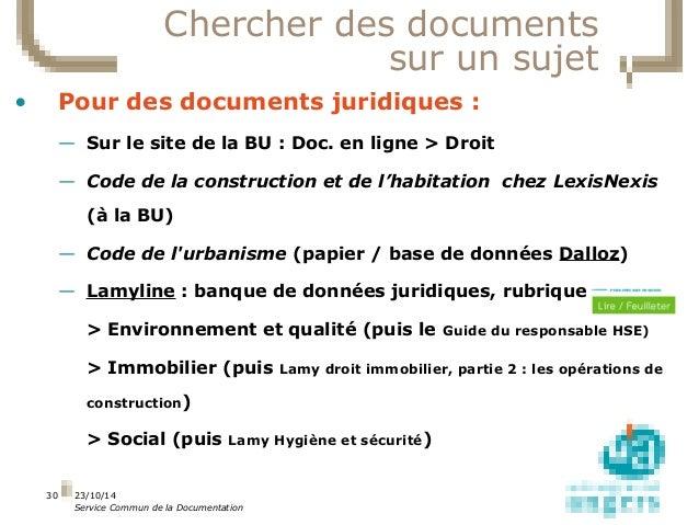 23/10/14  Service Commun de la Documentation  30  Chercher des documents  sur un sujet  • Pour des documents juridiques : ...