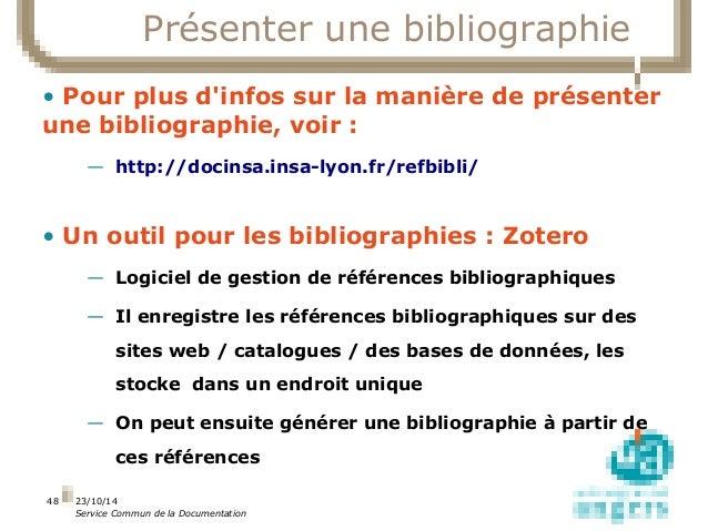 23/10/14  Service Commun de la Documentation  48  Présenter une bibliographie  • Pour plus d'infos sur la manière de prése...