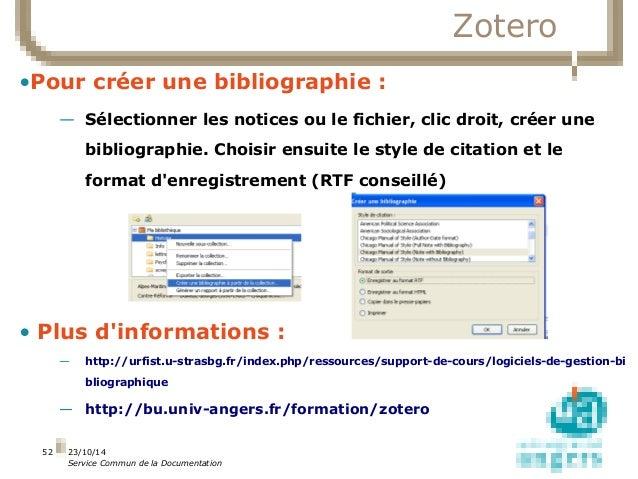 23/10/14  Service Commun de la Documentation  52  Zotero  •Pour créer une bibliographie :  — Sélectionner les notices ou l...
