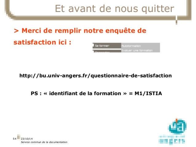 23/10/14  Service commun de la documentation  54  Et avant de nous quitter  > Merci de remplir notre enquête de  satisfact...