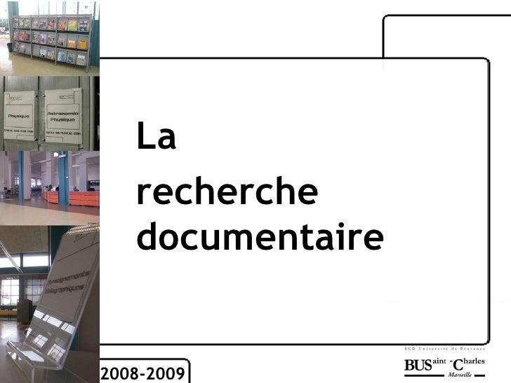 2008-2009 La  recherche documentaire