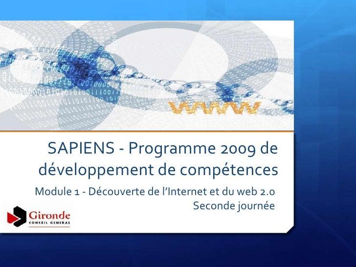 SAPIENS - Programme 2009 de développement de compétences Module 1 - Découverte de l'Internet et du web 2.0                ...