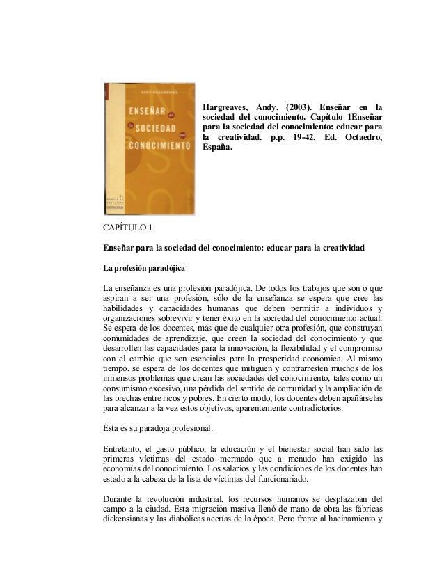 Hargreaves, Andy. (2003). Enseñar en la sociedad del conocimiento. Capítulo 1Enseñar para la sociedad del conocimiento: ed...