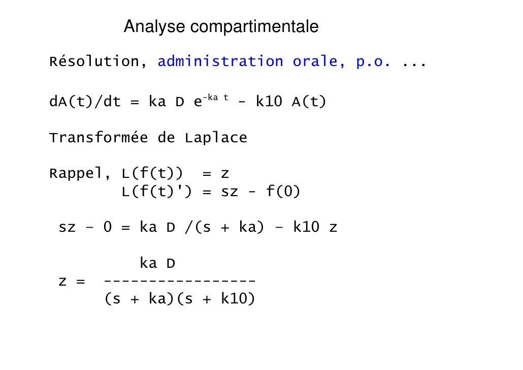 Analyse compartimentaleRésolution, administration orale, p.o. ...dA(t)/dt = ka D e-ka   t                           - k10 ...