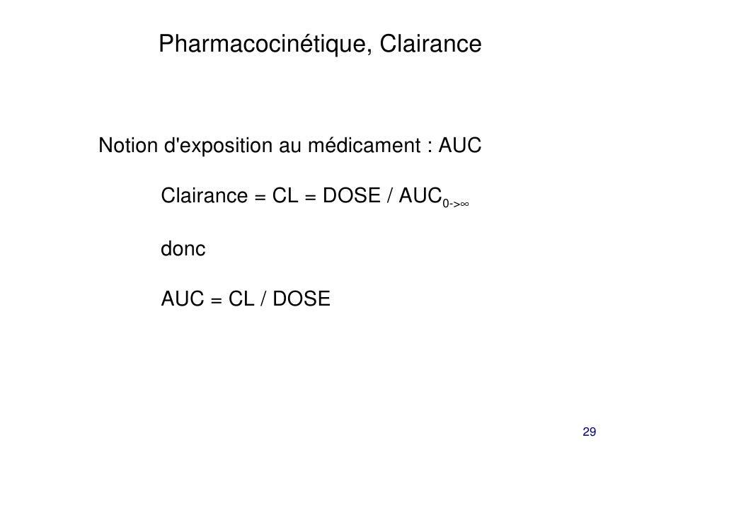 Pharmacocinétique, ClairanceNotion dexposition au médicament : AUC      Clairance = CL = DOSE / AUC0->∞      donc      AUC...