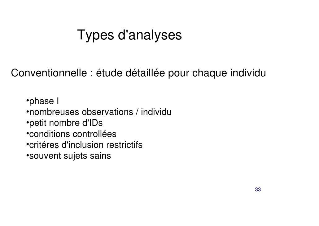 Types danalysesConventionnelle : étude détaillée pour chaque individu   •phase I   •nombreuses observations / individu   •...