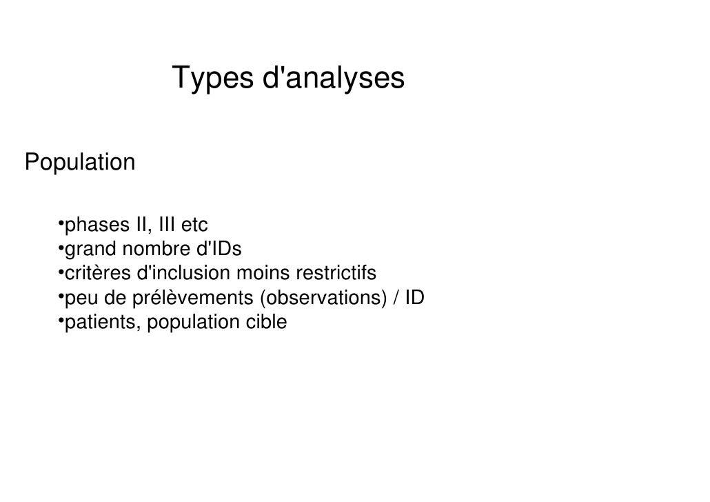 Types danalysesPopulation   •phases II, III etc   •grand nombre dIDs   •critères dinclusion moins restrictifs   •peu de pr...