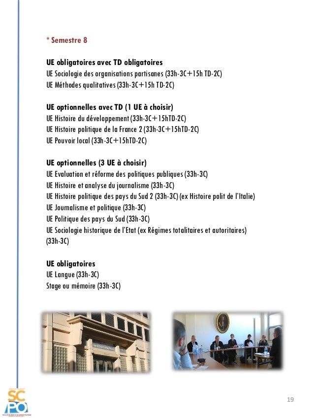 19 * Semestre 8 UE obligatoires avec TD obligatoires UE Sociologie des organisations partisanes (33h-3C+15h TD-2C) UE Méth...