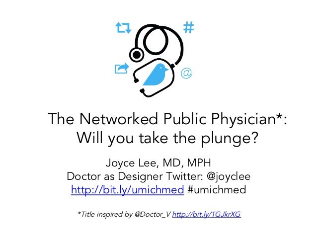 Joyce Lee, MD, MPH Doctor as Designer Twitter: @joyclee http://bit.ly/umichmed #umichmed *Title inspired by @Doctor_V http...