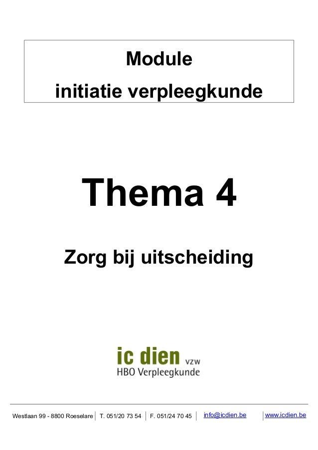 Module initiatie verpleegkunde  Thema 4 Zorg bij uitscheiding  Westlaan 99 - 8800 Roeselare  T. 051/20 73 54  F. 051/24 70...