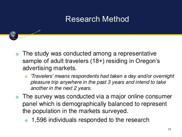 11  The study was conducted among a representative sample of adult travelers (18+) residing in Oregon's advertising marke...