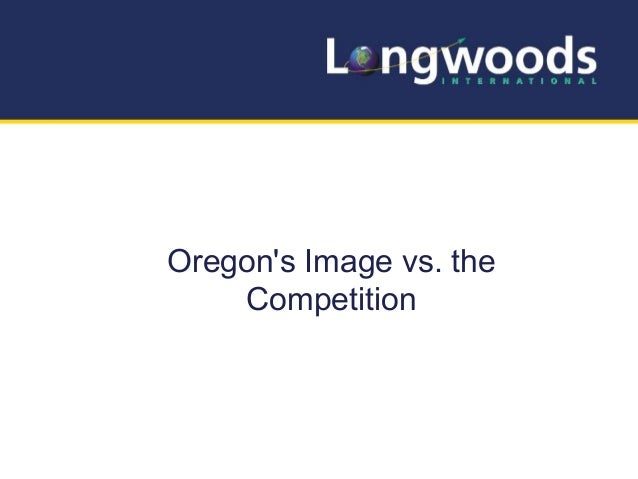 Oregon's Image vs. the Competition