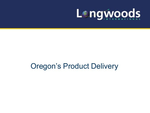 Oregon's Product Delivery