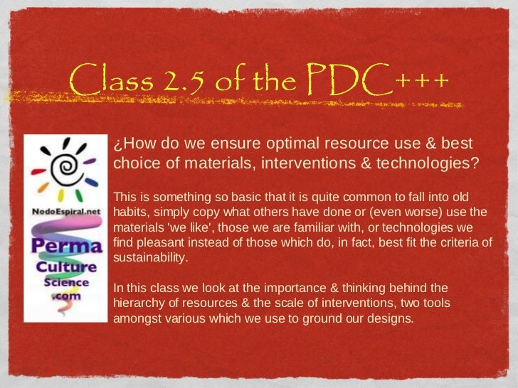 Class 2.5 of the PDC+++ ¿How do we ensure optimal resource use & best choice of materials, interventions & technologies? T...