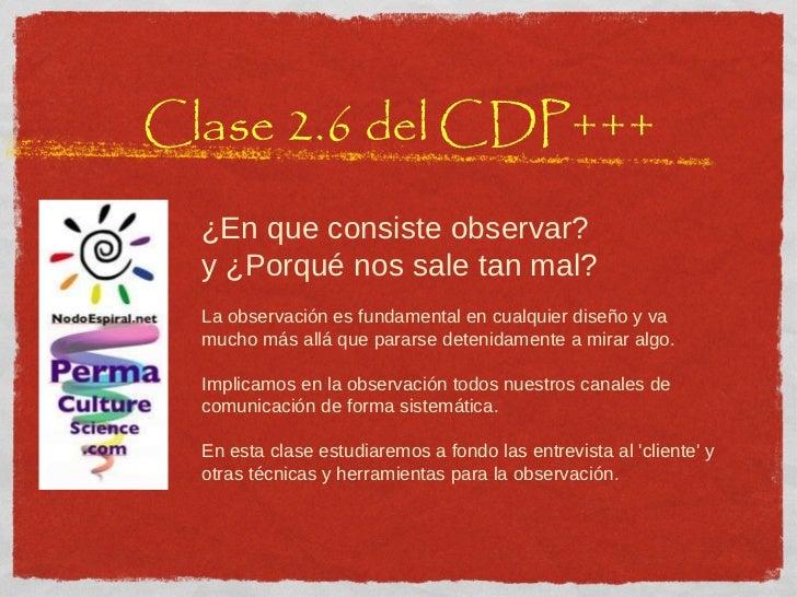 Clase 2.6 del CDP+++ ¿En que consiste observar?  y ¿Porqué nos sale tan mal? La observación es fundamental en cualquier di...