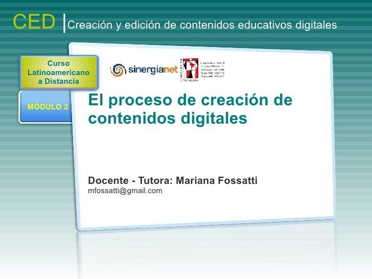 CED |Creación y edición de contenidos educativos digitales         Curso   Latinoamericano      a Distancia     MÓDULO 2  ...