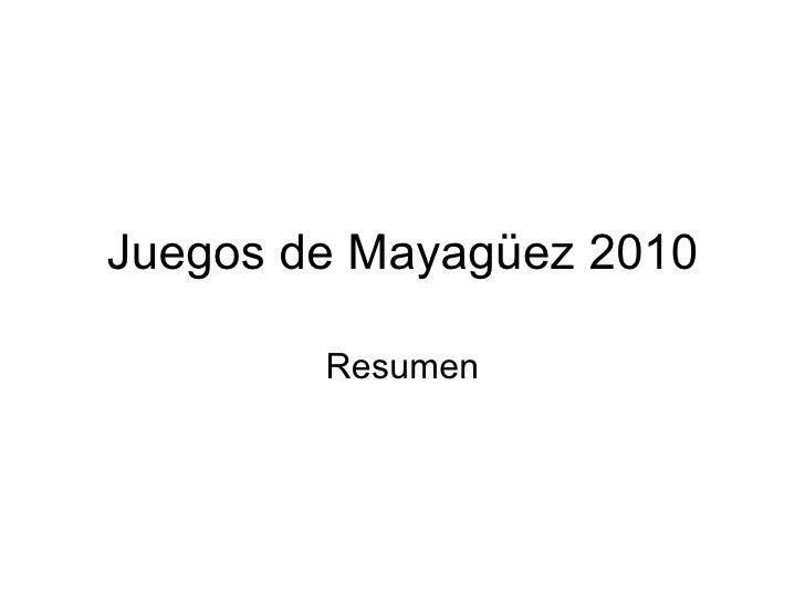 Juegos de Mayagüez 2010 Resumen