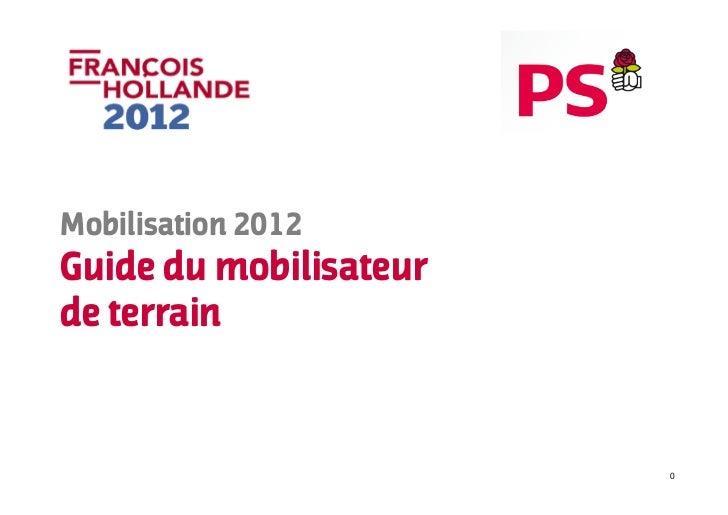 Mobilisation 2012Guide du mobilisateurde terrain                        0