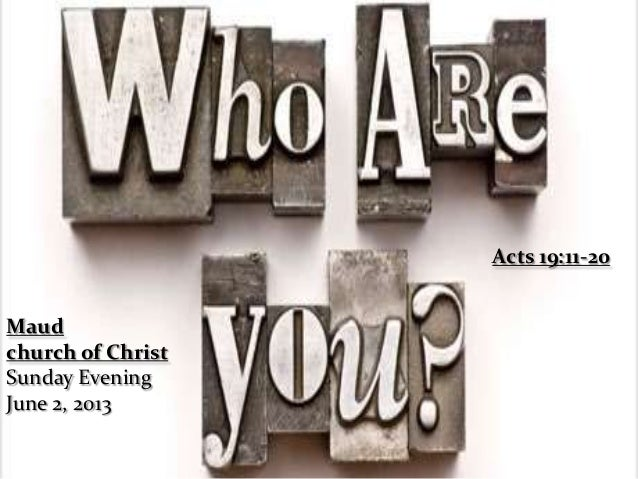 Acts 19:11-20Maudchurch of ChristSunday EveningJune 2, 2013