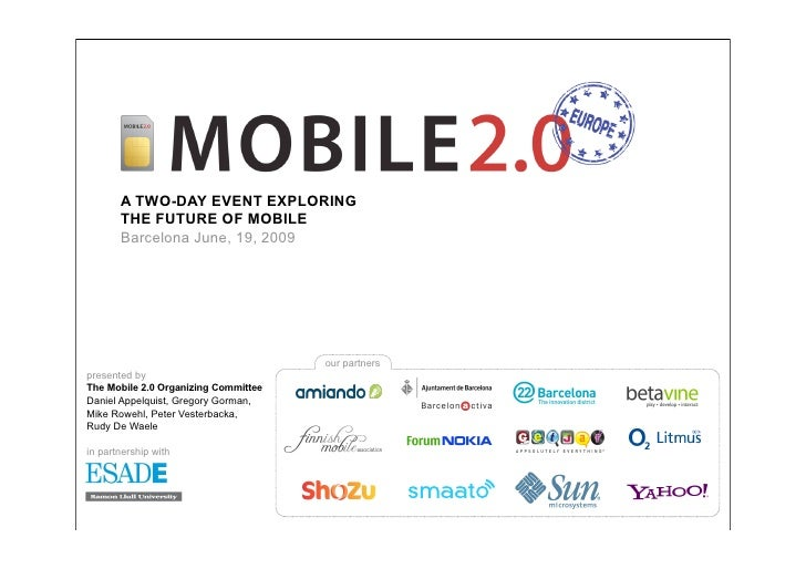 A TWO-DAY EVENT EXPLORING        THE FUTURE OF MOBILE        Barcelona June, 19, 2009                                     ...