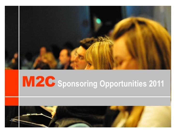 M2C<br />Sponsoring Opportunities 2011<br />