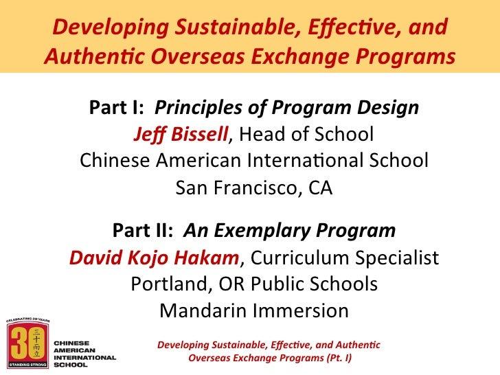 Developing Sustainable, Effec5ve, and Authen5c Overseas Exchange Programs      Part I:  Principles...