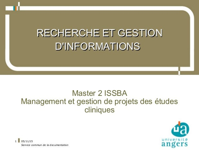 05/11/15 Service commun de la documentation 1 RECHERCHE ET GESTIONRECHERCHE ET GESTION D'INFORMATIONSD'INFORMATIONS Master...