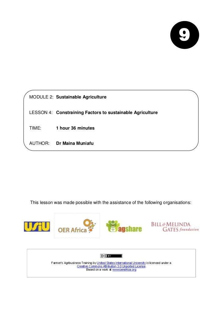 9MODULE 2: Sustainable AgricultureLESSON 4: Constraining Factors to sustainable AgricultureTIME:        1 hour 36 minutesA...