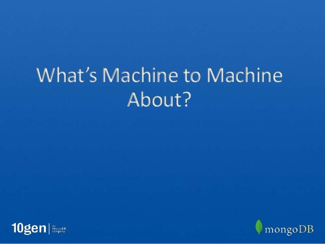 Webinar: Realizing the Promise of Machine to Machine (M2M ...